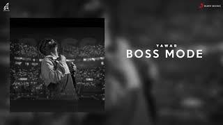 Boss Mode (Yawar) Mp3 Song Download