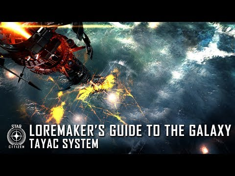 Star Citizen: Loremaker's Guide to the Galaxy - Tayac System