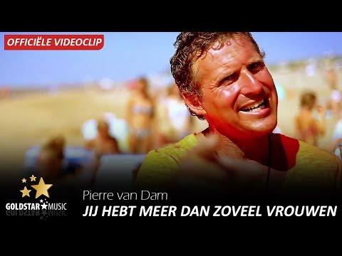 Pierre van Dam - Jij hebt meer dan zoveel vrouwen (Officiële videoclip)