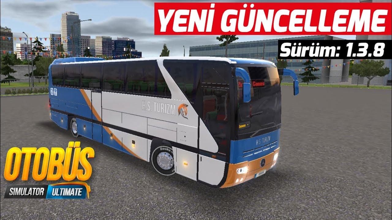YENİ GÜNCELLEME GELDİ VE YENİLİKLER GELİYOR // SÜRÜM 1.3.8   OTOBUS SIMULATOR ULTIMATE !!