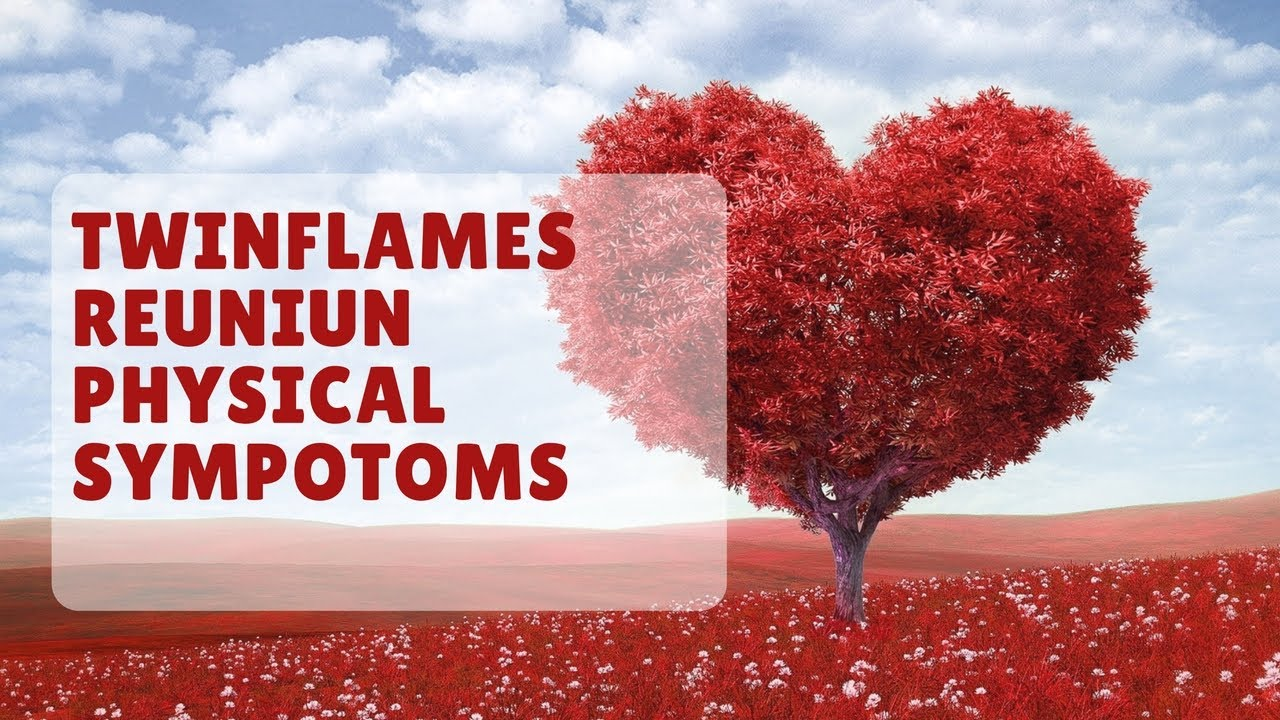 Twinflames reuniun physical symptoms - intense body energy before