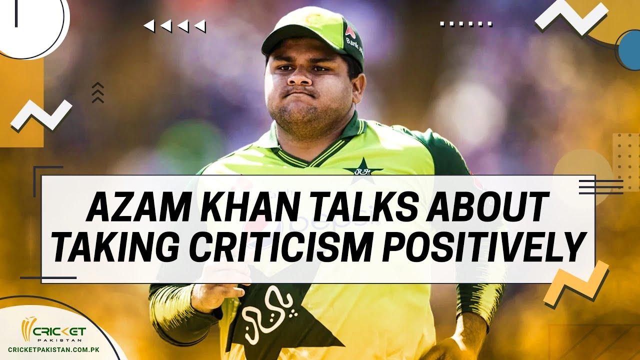 Azam Khan talks about taking criticism positively