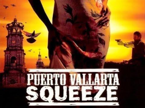 Puerto Vallarta Squeeze (MEX/USA 2004) Trailer