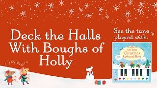 Deck the Halls With Boughs of Holly (from the Usborne My First Christmas Keyboard book)