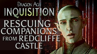 Dragon Age Inquisition: Rescuing Companions from Redcliffe Castle