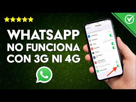 ¿Por qué WhatsApp no Funciona con Datos Móviles 3G ni 4G?