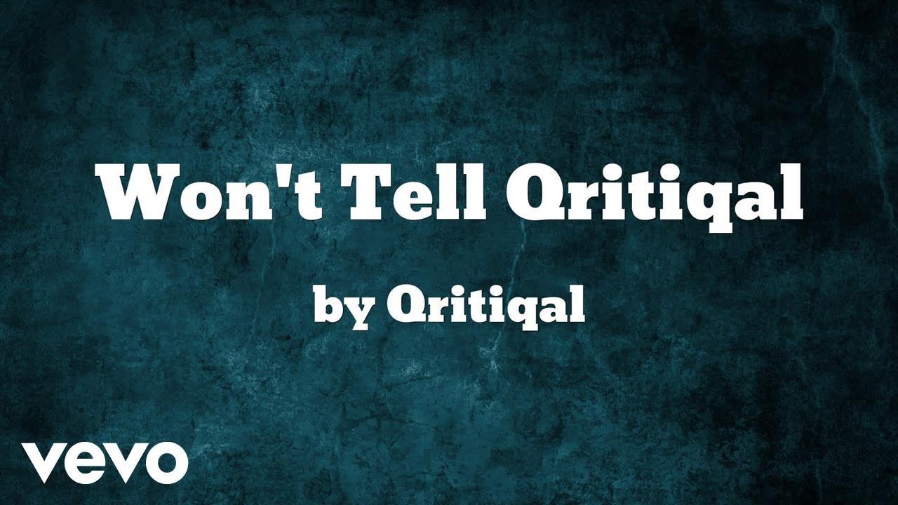 Download Qritiqal - Won't Tell (AUDIO)