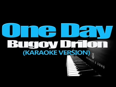 ONE DAY - Bugoy Drilon (KARAOKE VERSION)