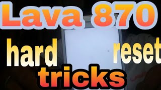 lava iris 870 pattern & password reset easy......