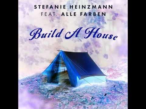 Stefanie Heinzmann featAlle Farben - Build A House (Orffee + Abele Remix)