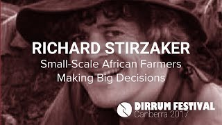 Richard Stirzaker | Small-Scale African Farmers Making Big Decisions | #dirrumfestivalCBR 2017
