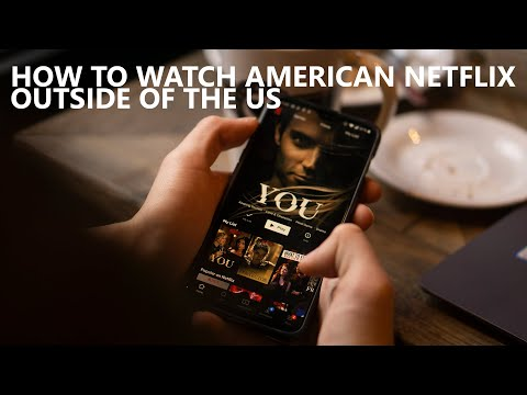 How To Unblock American Netflix - Android