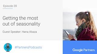 Podcast #39 - Getting the Most Out of Seasonality, with Hana Abaza