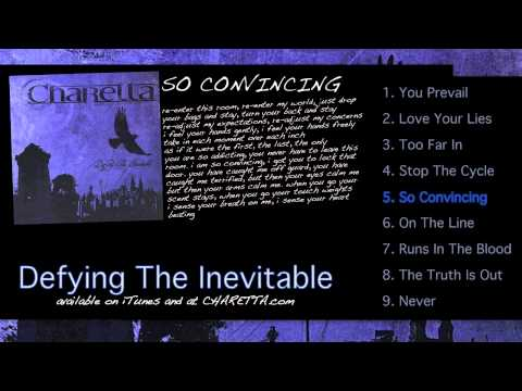 """""""So Convincing"""" (5 of 9) - CHARETTA - [Defying The Inevitable - Video LP]"""