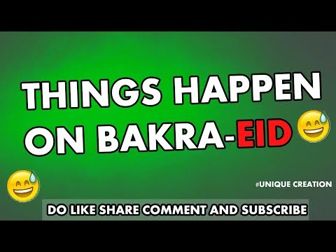 THINGS HAPPEN ON BAKRA-EID !! BY UNIQUE CREATION