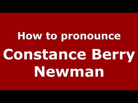 How to pronounce Constance Berry Newman (American English/US)  - PronounceNames.com