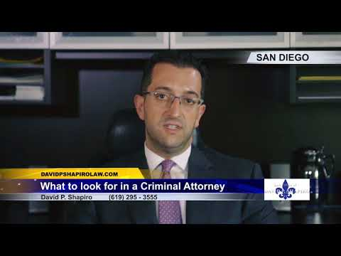 What to look for in a Criminal Attorney- Law Office of David P. Shapiro