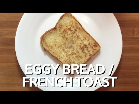 Why is eggy bread called French toast