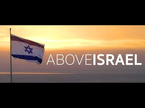 Above Israel | Travel the Holy Land by Drone 4K