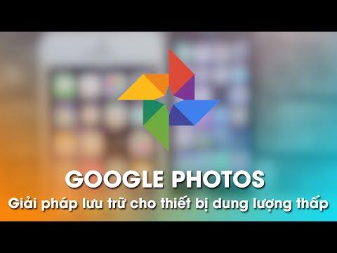 Google Photos: Giải pháp lưu trữ cho thiết bị bộ nhớ ít