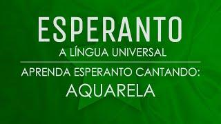 """Aprenda Esperanto Cantando: """"Aquarela"""""""