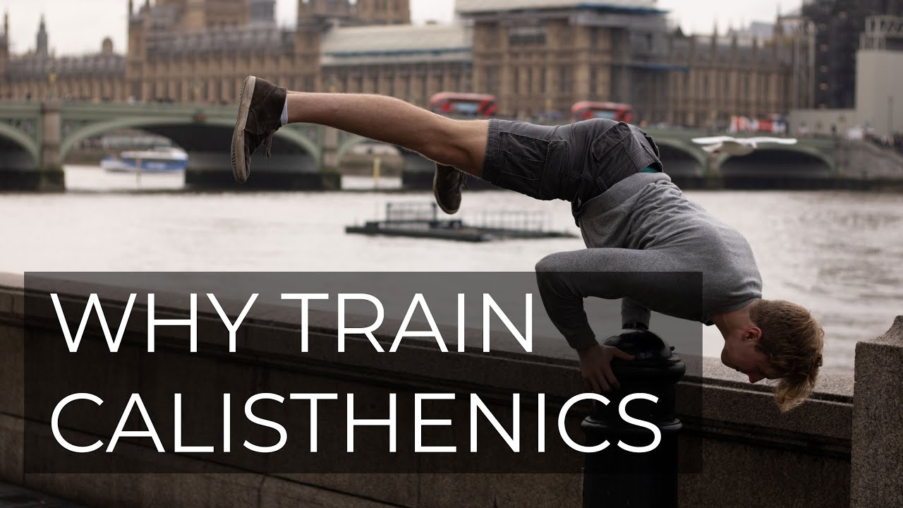 Why YOU should train calisthenics
