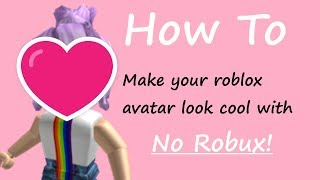 😍 How to make your avatar look cool with no robux || OUTDATED- PLEASE READ DESCRIPTION