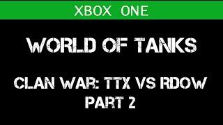 Video [X360] Clan war! TTX VS RDOW part 02 (World of Tanks) download MP3, 3GP, MP4, WEBM, AVI, FLV November 2017
