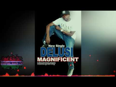 MAGNIFICENT JOE - DELUSI  (Official audio ) gambian music  2017. 🔥🔥🔥