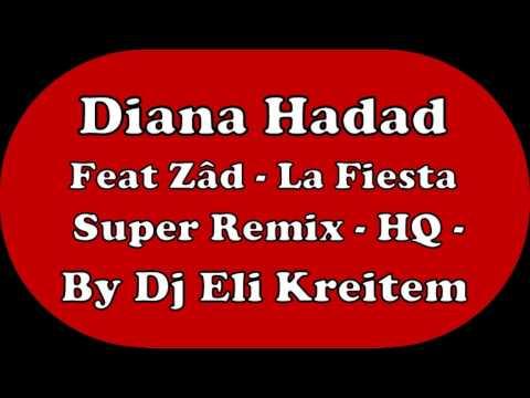 Diana Hadad Feat Zâd - La Fiesta New Remix By Dj Eli Kreitem 2015