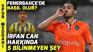 İRFAN CAN KAHVECİ: Fenerbahçe'de Nasıl Olacak?