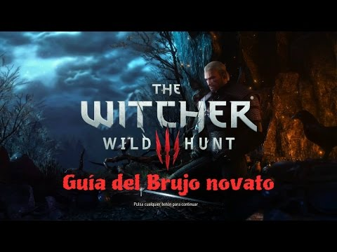 The witcher 3  Guía del Brujo Novato