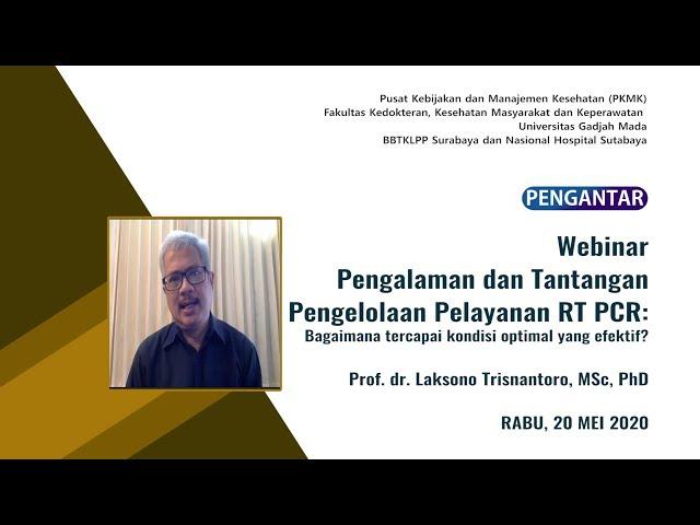 Pengantar webinar Pengalaman dan Tantangan pengelolaan pelayanan RT PCR_Prof  dr  Laksono Trisnan