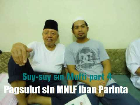 Suy-suy sin Mufti part 4-Pagsulut sin MNLF iban Parinta