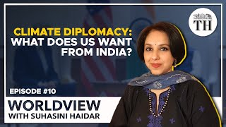 Worldview with Suhasini Haidar | What does US want from India on climate change?