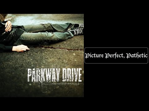 Parkway Drive - Picture Perfect, Pathetic [Lyrics HQ]