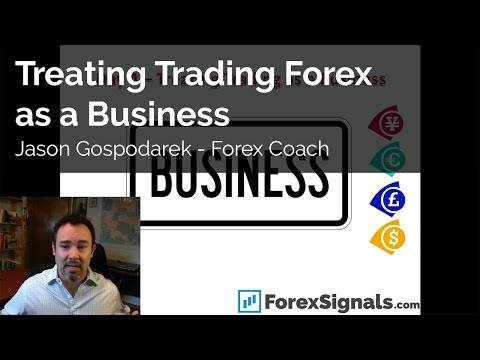 Treating Trading Forex as a Business - Jason Gospodarek - Forex Coach, Mentor - Education & Training