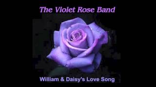 The Violet Rose Band - William & Daisy's Love Song [Official Audio]