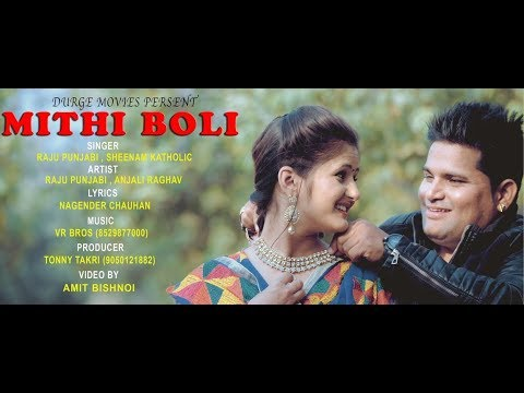 Mitthee Boli 2 || मीठी बोली 2 || Anjali Raghav And Raju Punjabi || Raju Punjabi Hit Song 2017-18