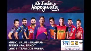 Ek India Happywala (Audio)   Official IPL Anthem 2016   Salim Sulaiman feat. Raj Pandit