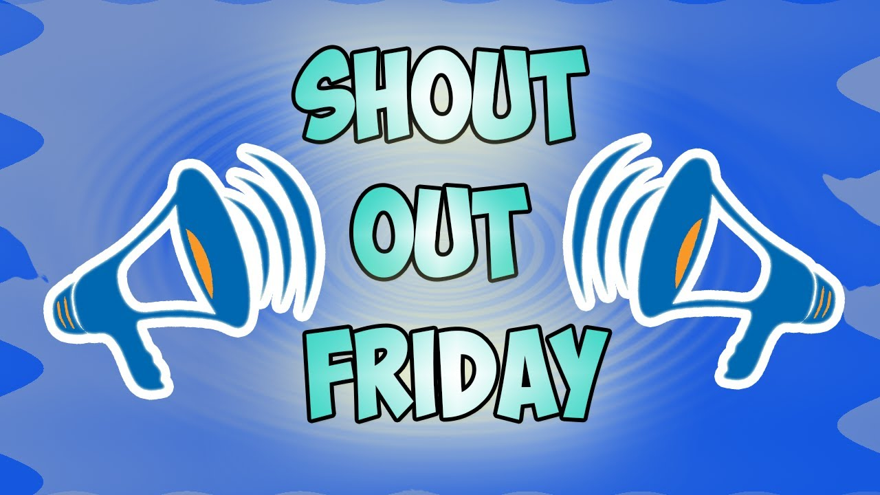 Shout Out Friday #5 - YouTube