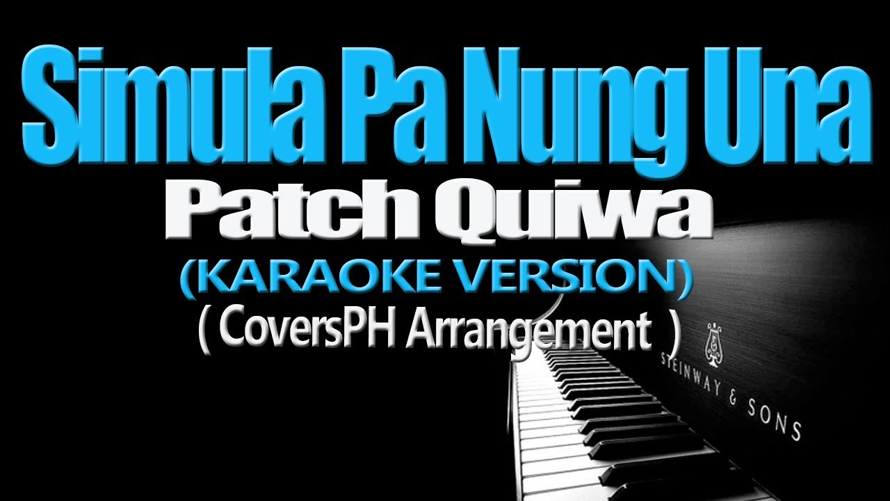 Download SIMULA PA NUNG UNA - Patch Quiwa (KARAOKE VERSION)