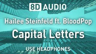 Hailee Steinfeld ft. BloodPop - Capital Letters | 8D AUDIO