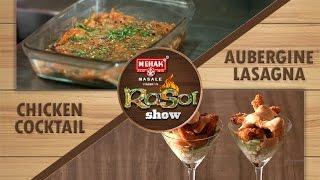 The Rasoi Show With Chef Jyoti Arora | Episode 9 | Aubergine Lasagna & Chicken Cocktail