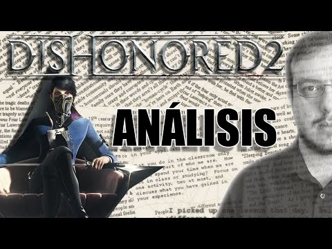 DISHONORED 2: ANÁLISIS |MUCHO QUE DECIR|