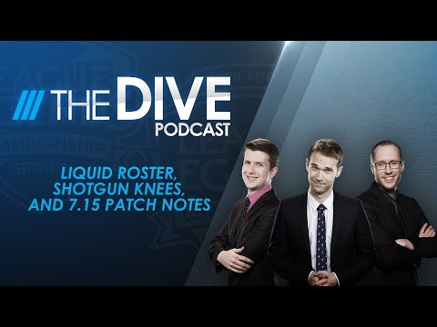 The Dive: Liquid Roster, Shotgun Knees, and 7.15 Patch Notes (Season 1, Episode 17)
