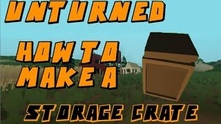 Unturned - How To Make A Storage Crate!