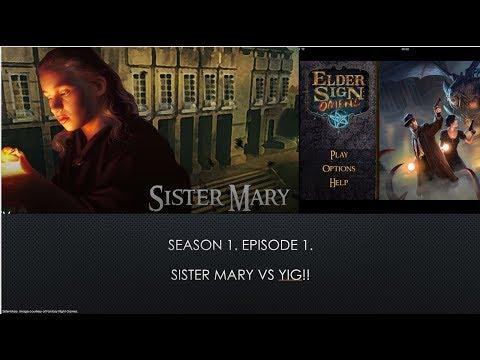 Investigator Games. Elder Sign: Omens Edition. Episode 1. Sister Mary vs Yig