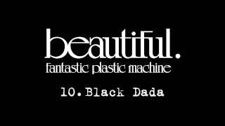 "Fantastic Plastic Machine / 10. Black Dada (2001.1.17 in stores """"..."
