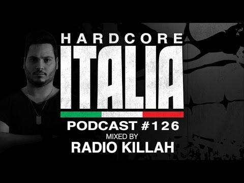 Hardcore Italia - Podcast #126 - Mixed by Radio Killah